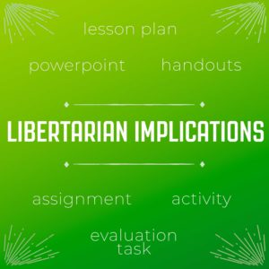 Libertarian Implications Lesson Bundle