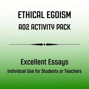 Excellent AO2 Essays - Ethical Egoism Activity Pack