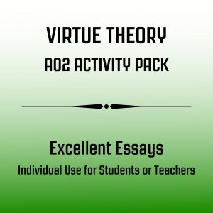 Excellent Essays - Virtue Theory for Eduqas Students to Master AO2 Skills